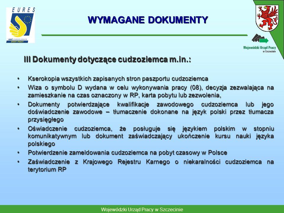 WYMAGANE DOKUMENTY III Dokumenty dotyczące cudzoziemca m.in.: