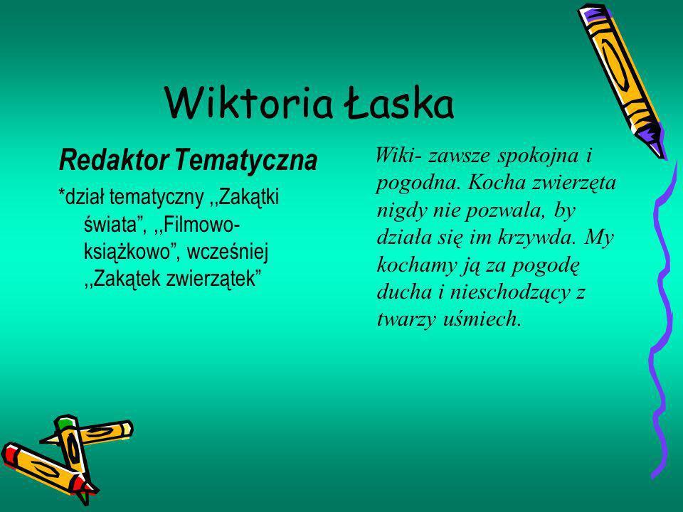 Wiktoria Łaska Redaktor Tematyczna