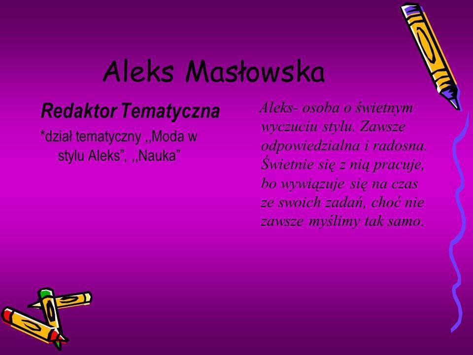 Aleks Masłowska Redaktor Tematyczna