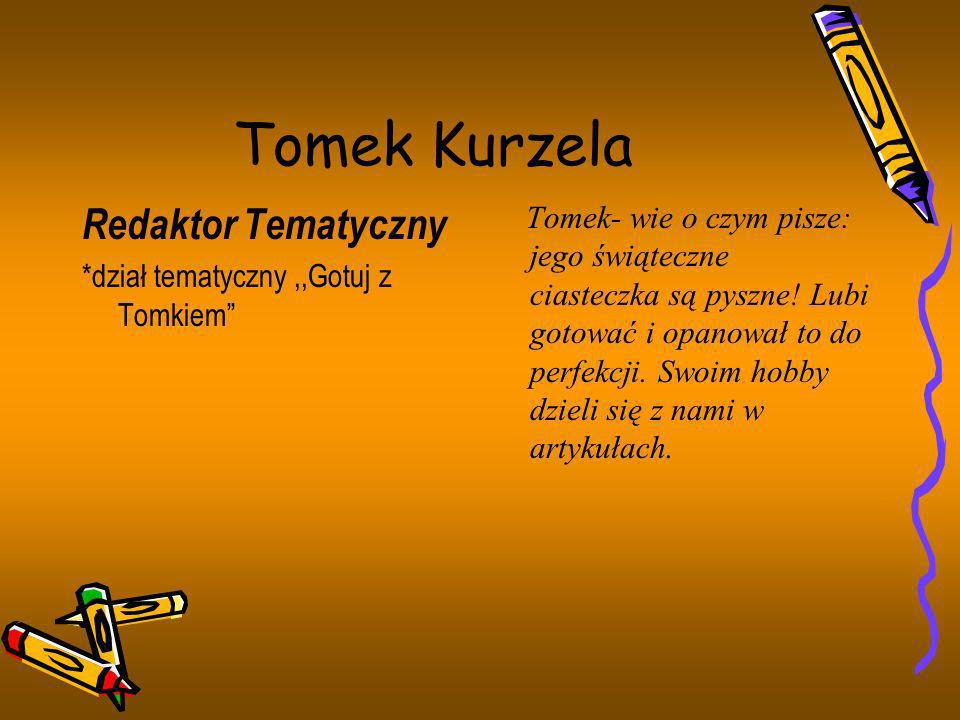 Tomek Kurzela Redaktor Tematyczny