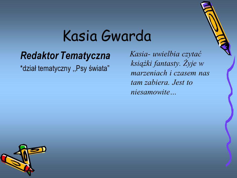 Kasia Gwarda Redaktor Tematyczna
