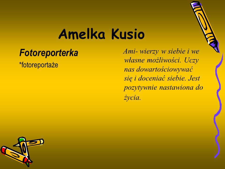 Amelka Kusio Fotoreporterka