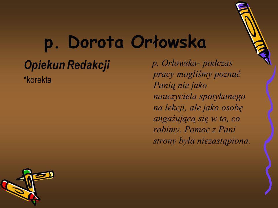 p. Dorota Orłowska Opiekun Redakcji