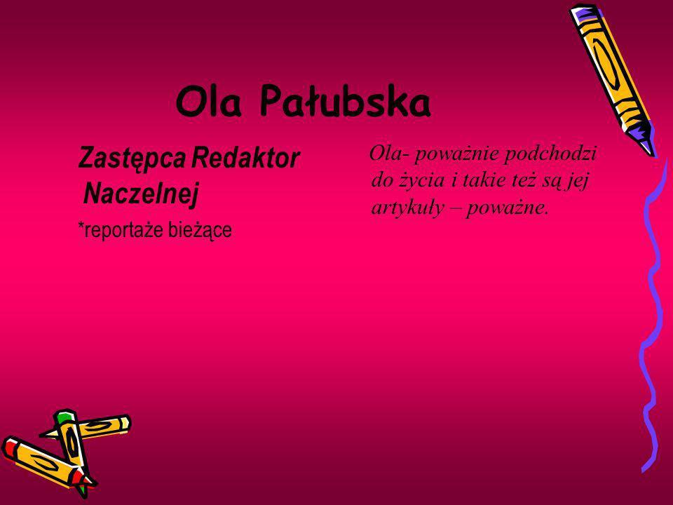 Ola Pałubska Zastępca Redaktor Naczelnej