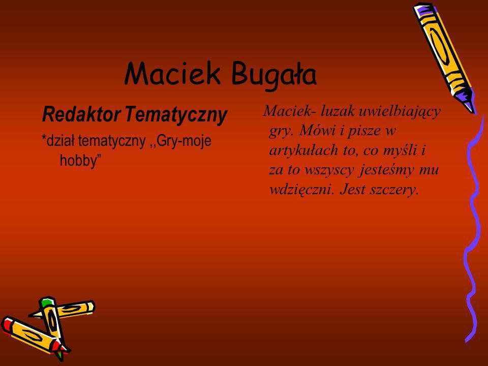 Maciek Bugała Redaktor Tematyczny