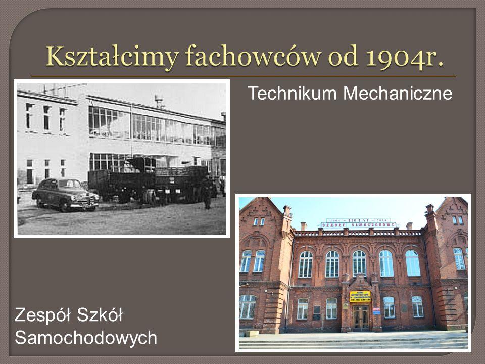 Kształcimy fachowców od 1904r.