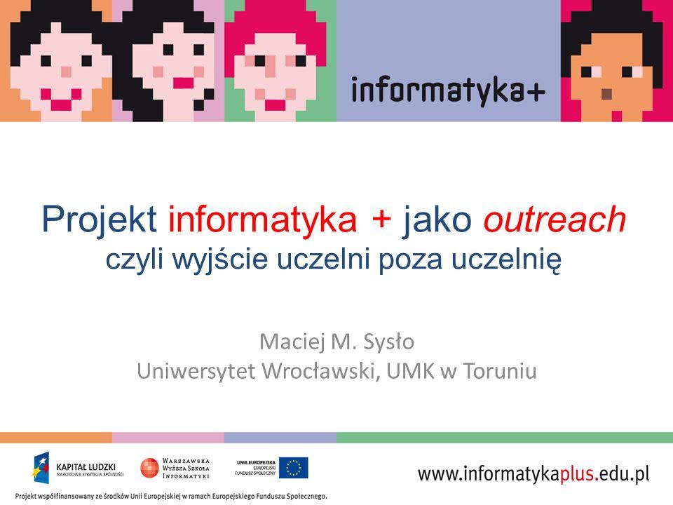 Maciej M. Sysło Uniwersytet Wrocławski, UMK w Toruniu