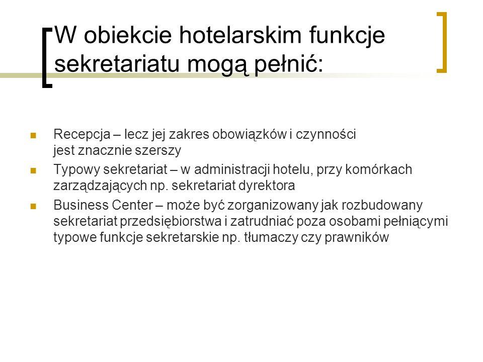W obiekcie hotelarskim funkcje sekretariatu mogą pełnić: