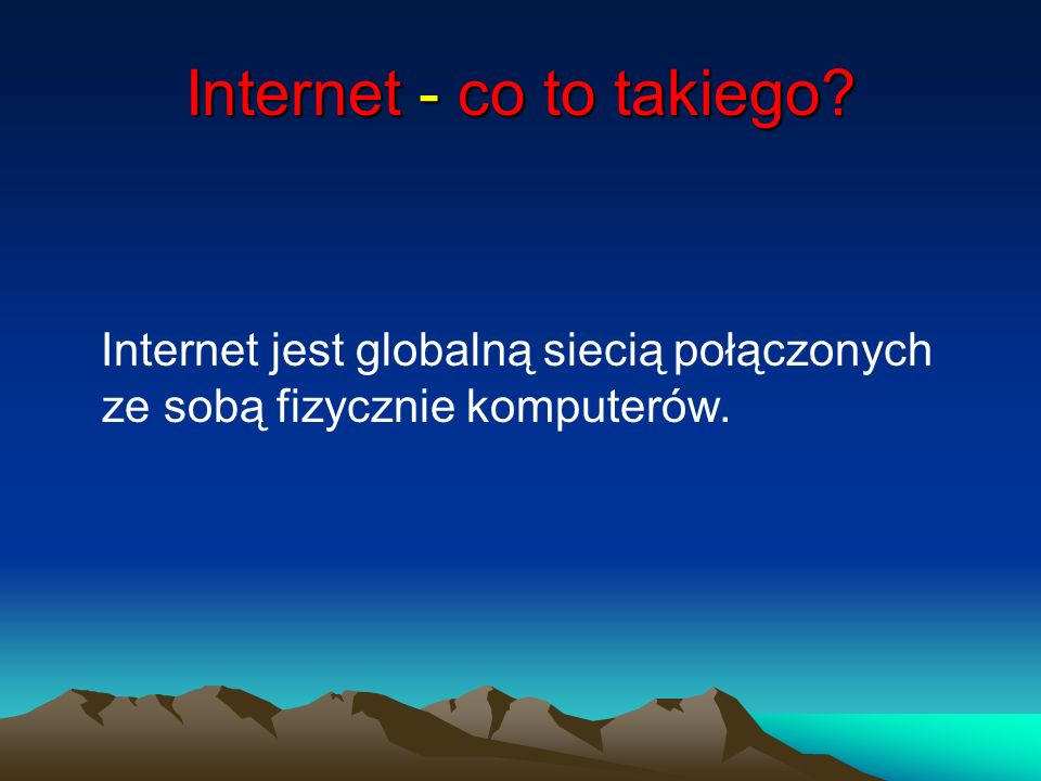 Internet - co to takiego
