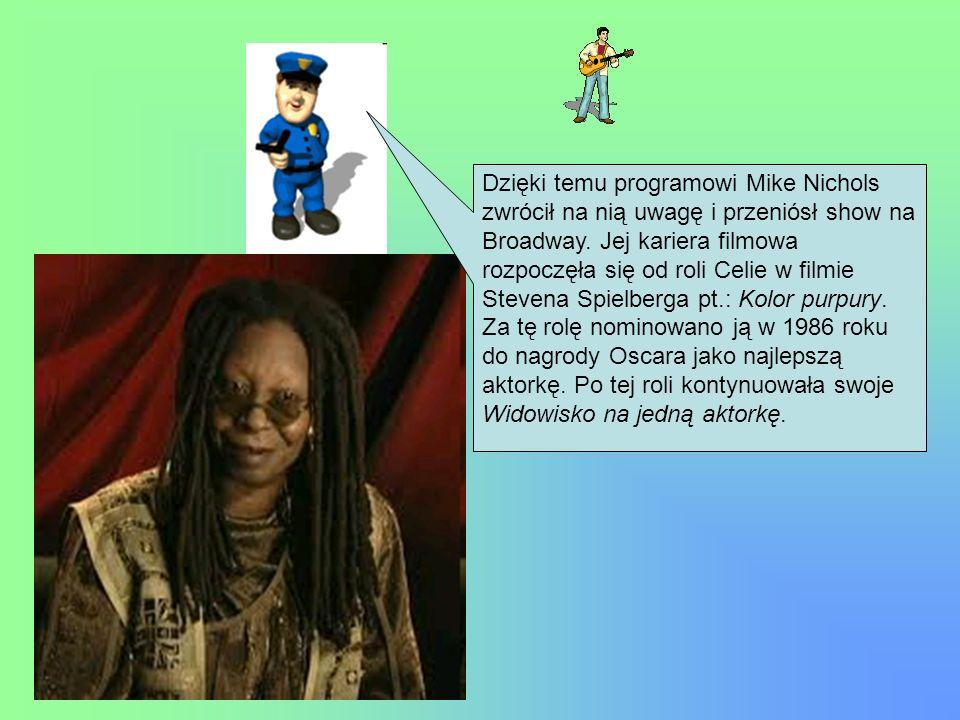 Dzięki temu programowi Mike Nichols zwrócił na nią uwagę i przeniósł show na Broadway.