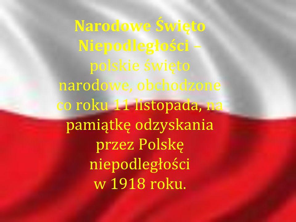 Narodowe Święto Niepodległości – polskie święto narodowe, obchodzone co roku 11 listopada, na pamiątkę odzyskania przez Polskę niepodległości w 1918 roku.