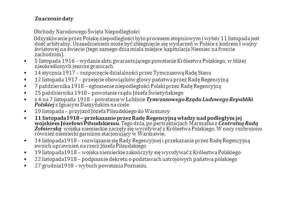 Znaczenie daty Obchody Narodowego Święta Niepodległości.