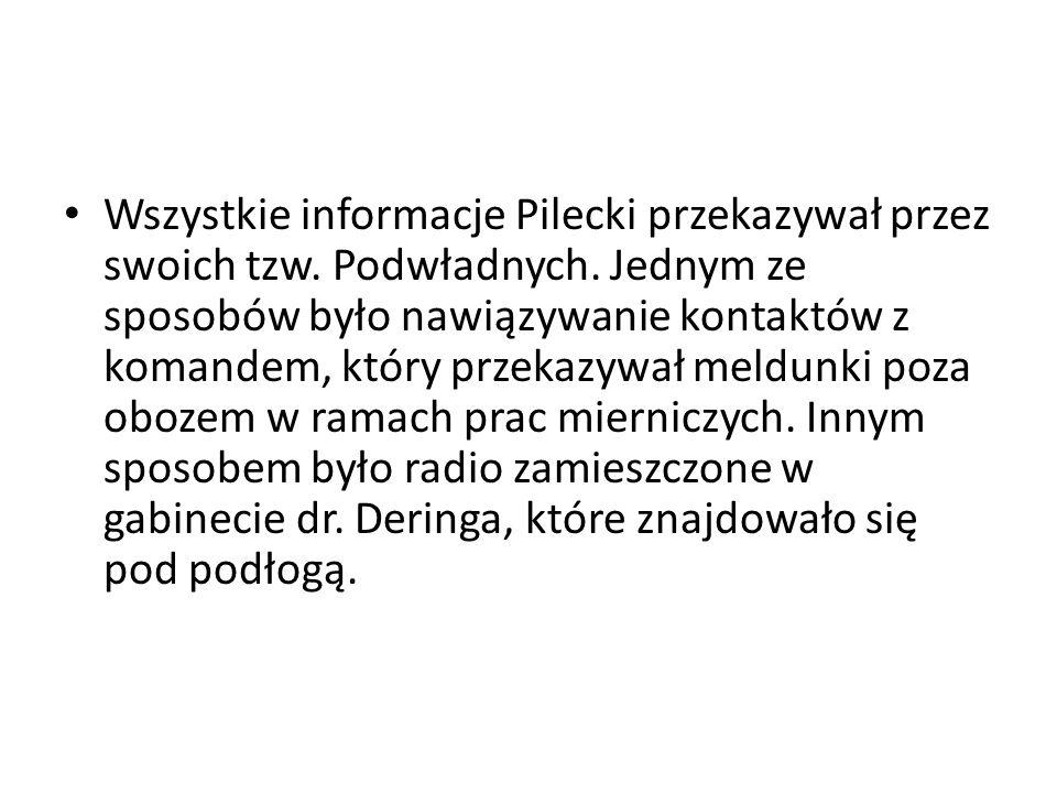 Wszystkie informacje Pilecki przekazywał przez swoich tzw. Podwładnych