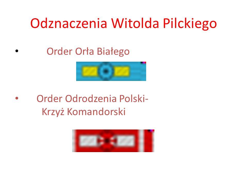 Odznaczenia Witolda Pilckiego