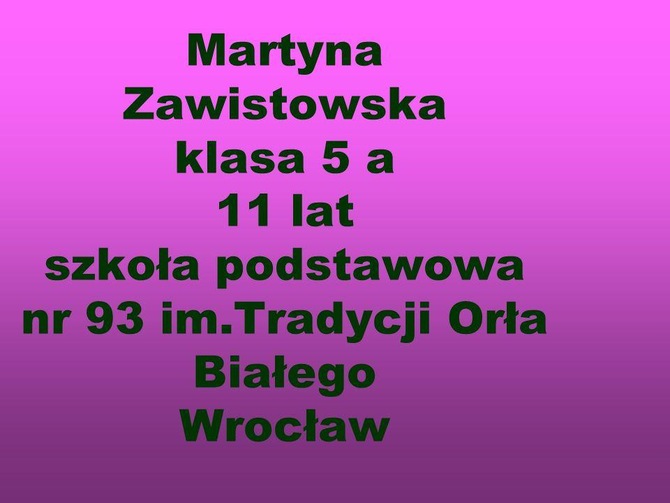 Martyna Zawistowska klasa 5 a 11 lat szkoła podstawowa nr 93 im