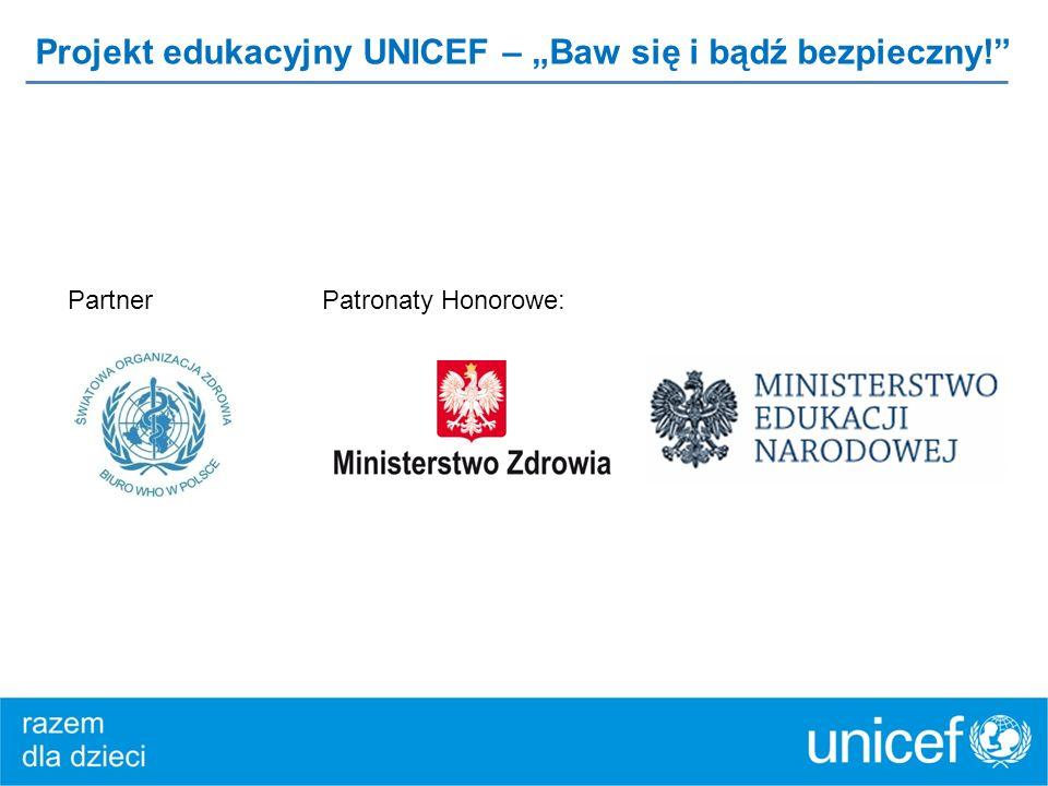"""Projekt edukacyjny UNICEF – """"Baw się i bądź bezpieczny!"""