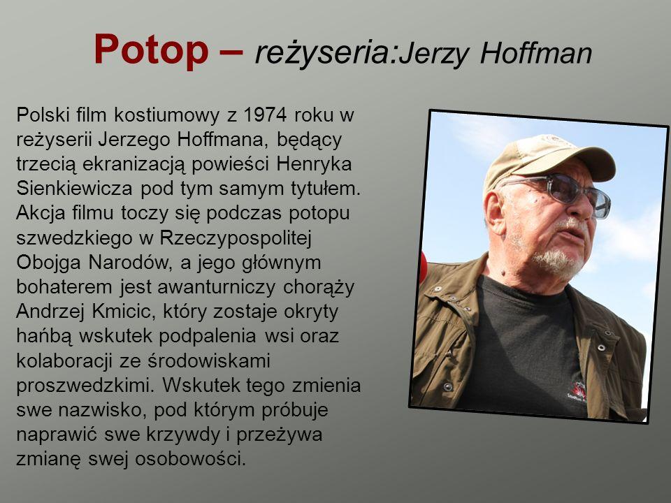 Potop – reżyseria:Jerzy Hoffman