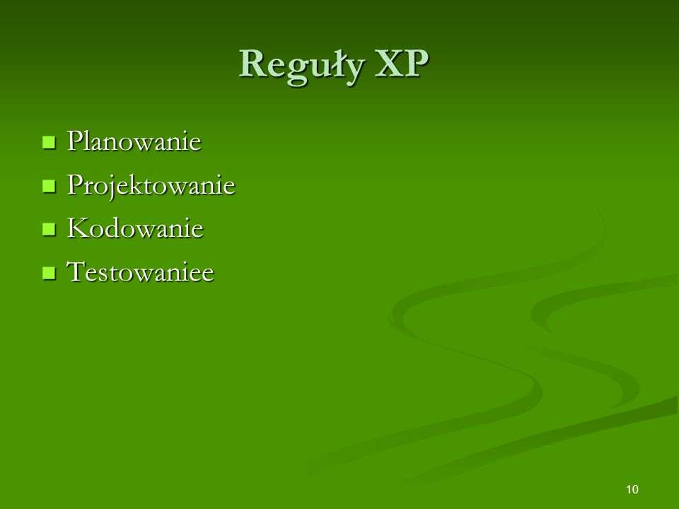 Reguły XP Planowanie Projektowanie Kodowanie Testowaniee