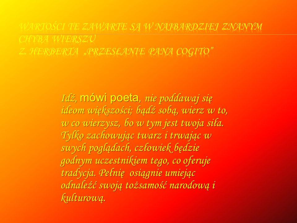 Wartości te zawarte są w najbardziej znanym chyba wierszu Z