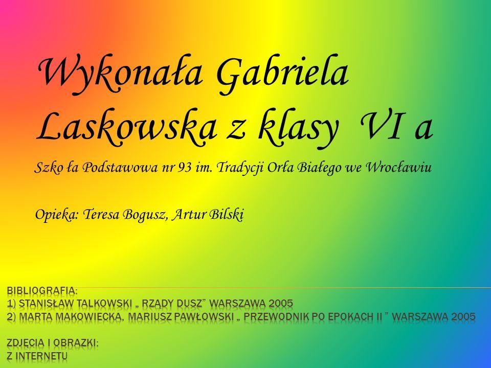 Wykonała Gabriela Laskowska z klasy VI a