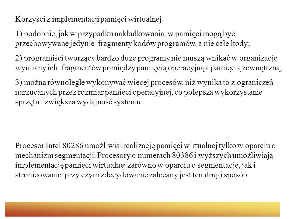 Korzyści z implementacji pamięci wirtualnej: