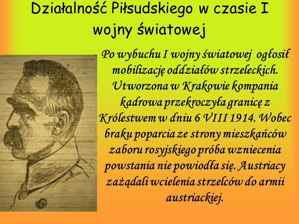 Działalność Piłsudskiego w czasie I wojny światowej