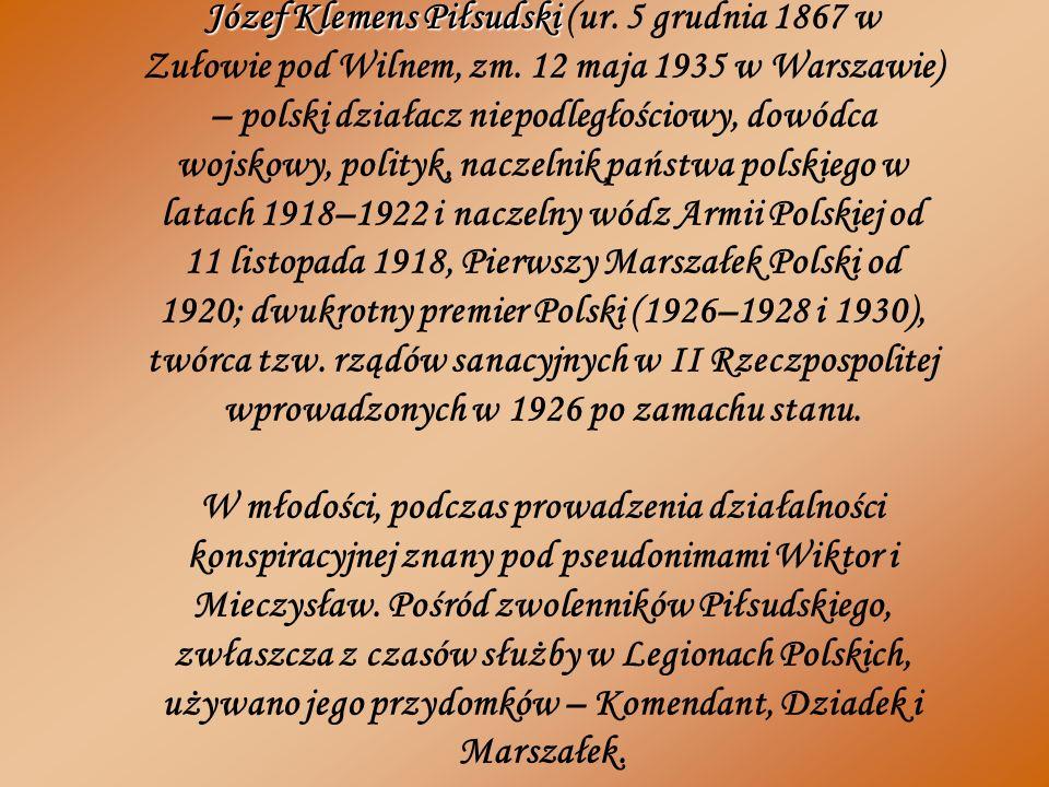 Józef Klemens Piłsudski (ur. 5 grudnia 1867 w Zułowie pod Wilnem, zm