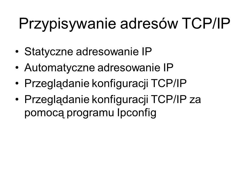 Przypisywanie adresów TCP/IP