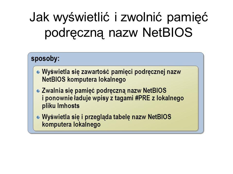 Jak wyświetlić i zwolnić pamięć podręczną nazw NetBIOS