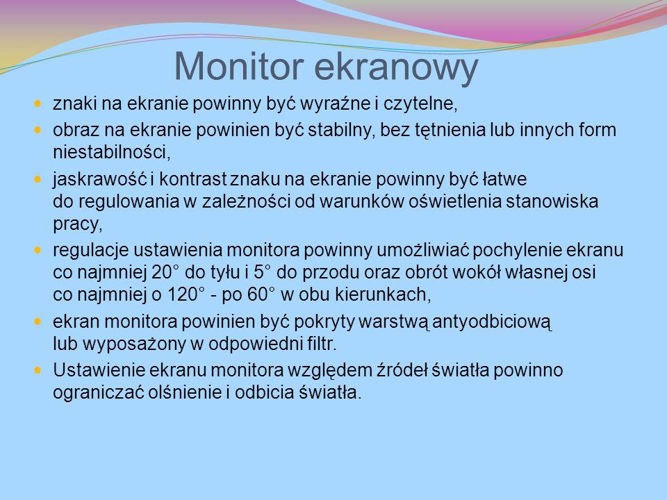 Monitor ekranowy znaki na ekranie powinny być wyraźne i czytelne,