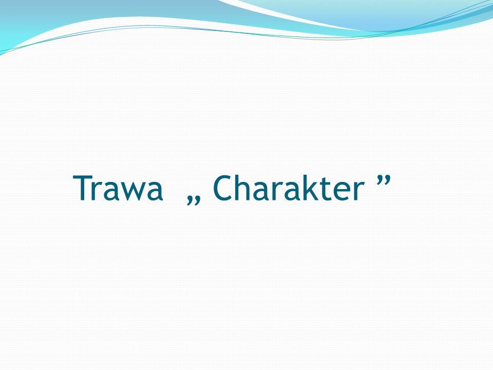 """Trawa """" Charakter"""