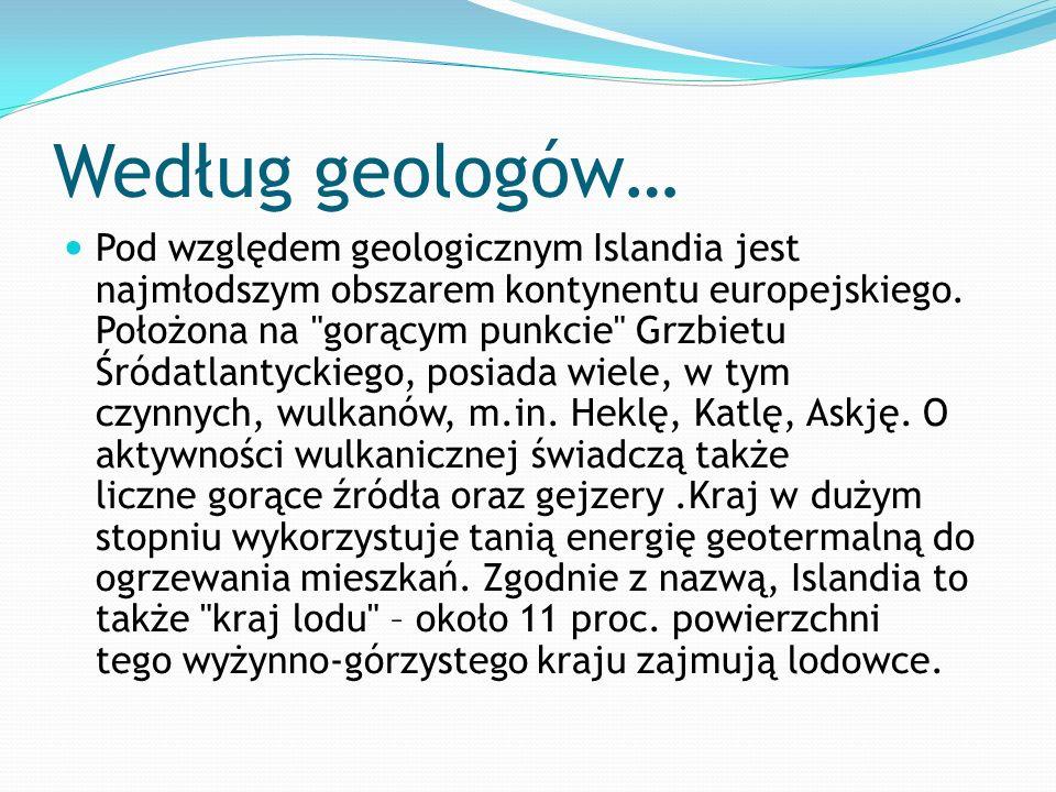 Według geologów…