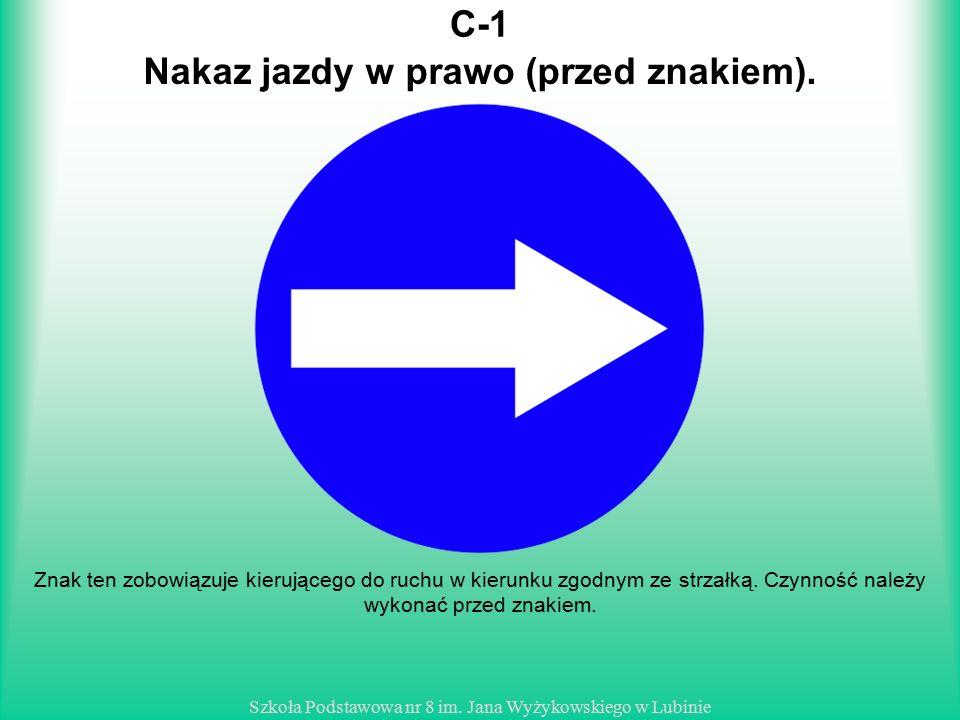 Nakaz jazdy w prawo (przed znakiem).