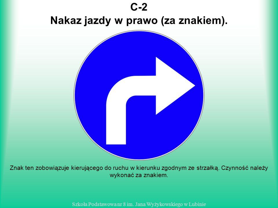 Nakaz jazdy w prawo (za znakiem).