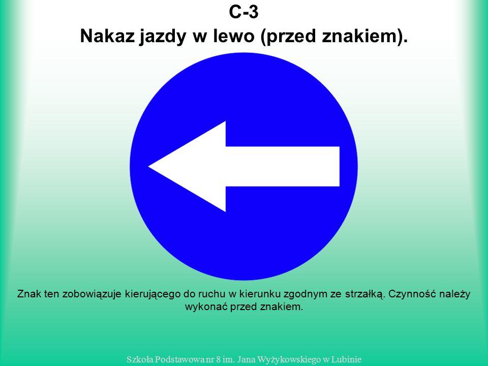 Nakaz jazdy w lewo (przed znakiem).