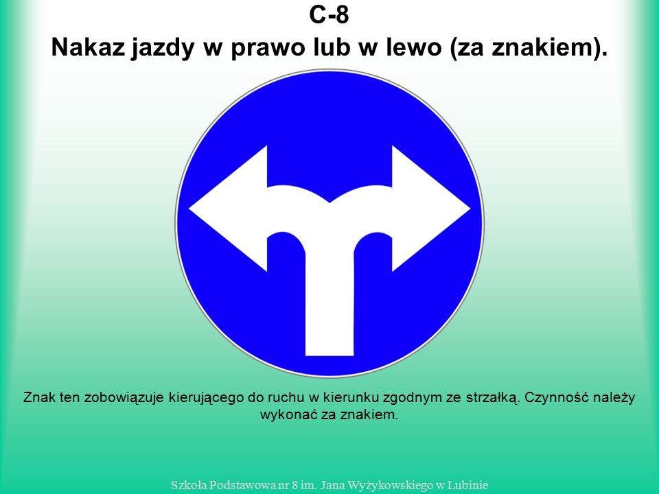 Nakaz jazdy w prawo lub w lewo (za znakiem).