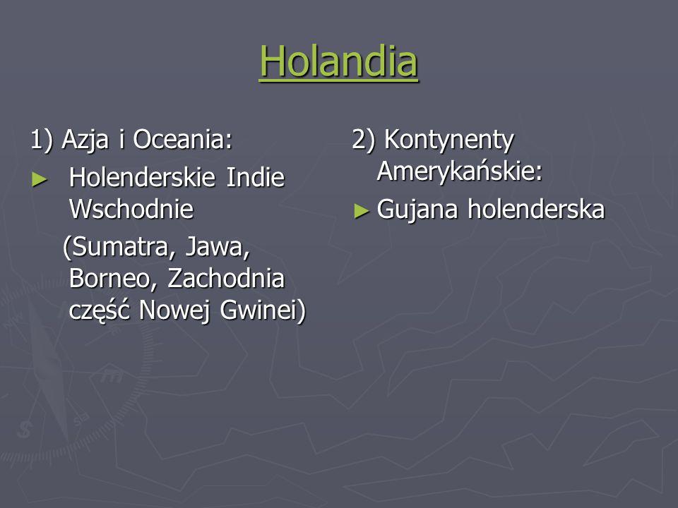Holandia 1) Azja i Oceania: Holenderskie Indie Wschodnie