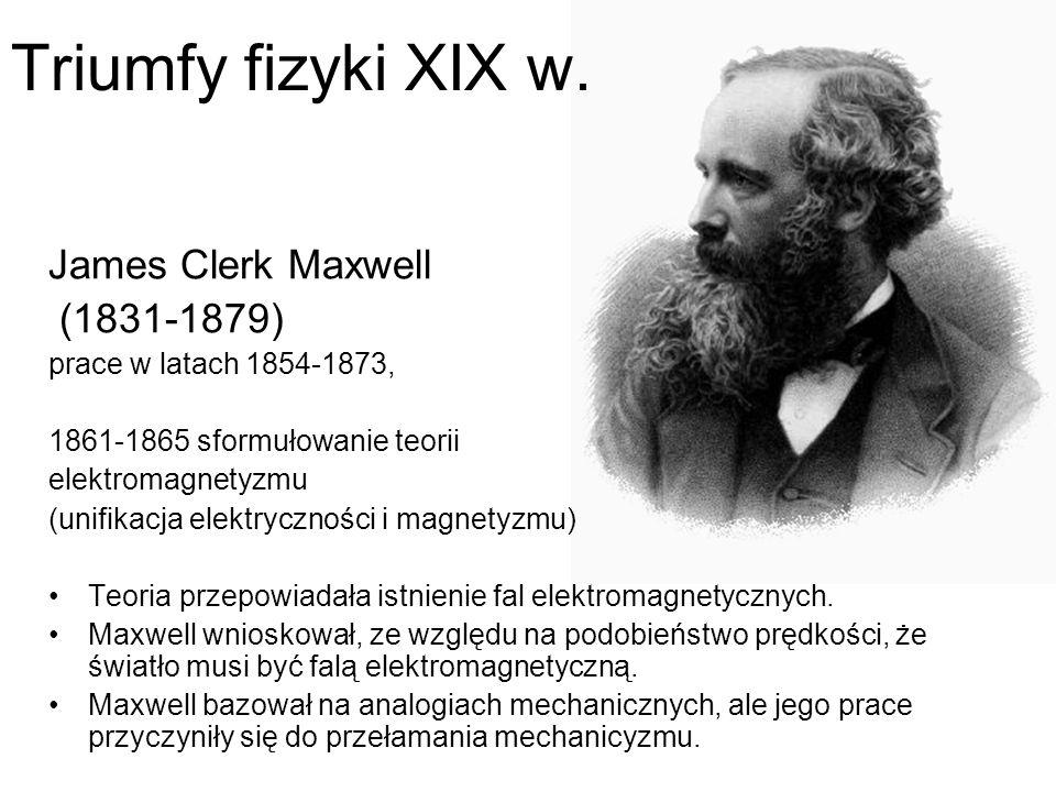 Triumfy fizyki XIX w. James Clerk Maxwell (1831-1879)
