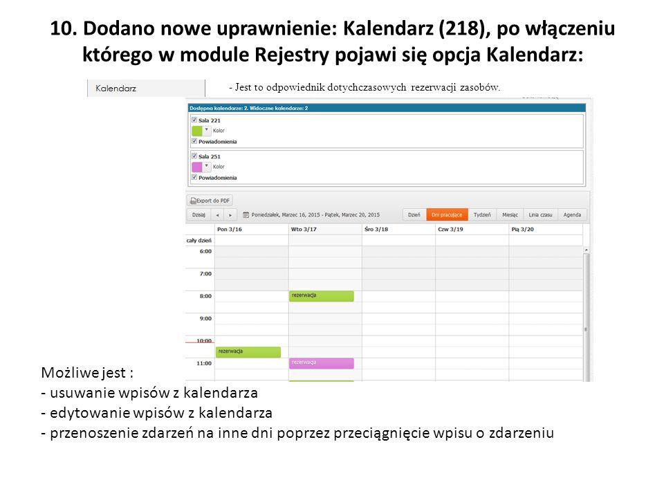 10. Dodano nowe uprawnienie: Kalendarz (218), po włączeniu którego w module Rejestry pojawi się opcja Kalendarz:
