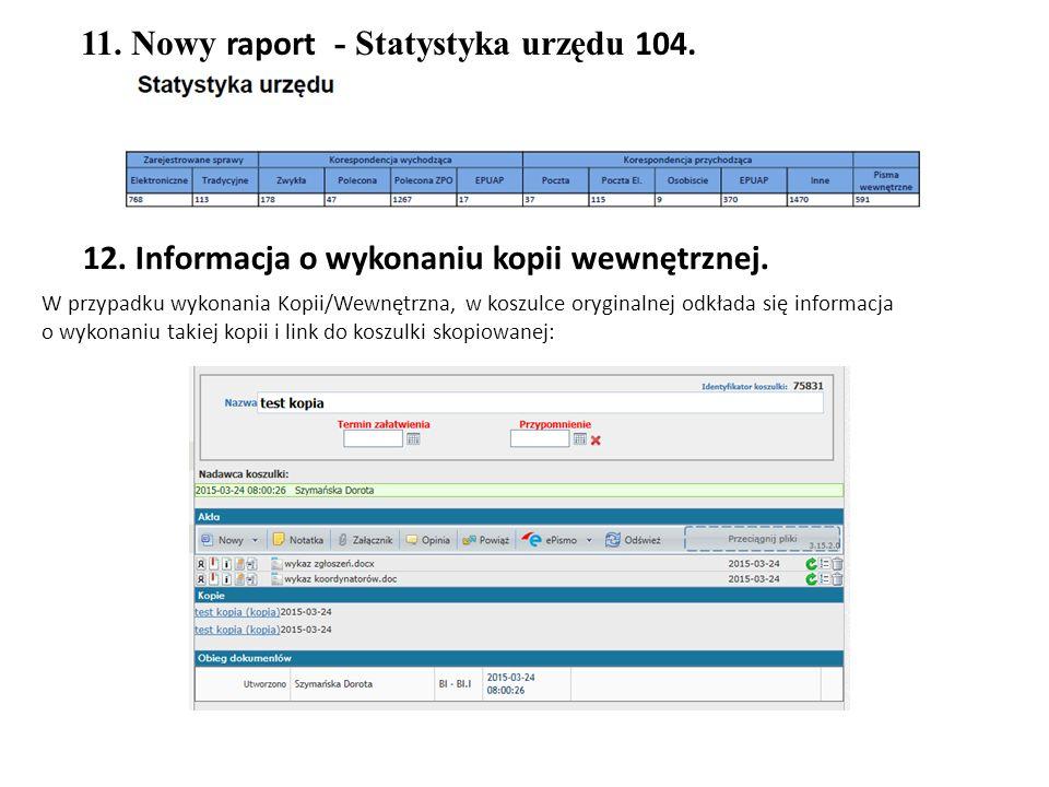 11. Nowy raport - Statystyka urzędu 104.