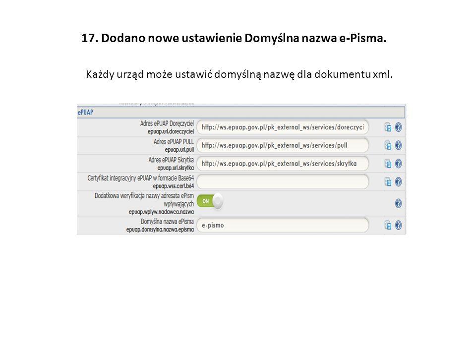 17. Dodano nowe ustawienie Domyślna nazwa e-Pisma.