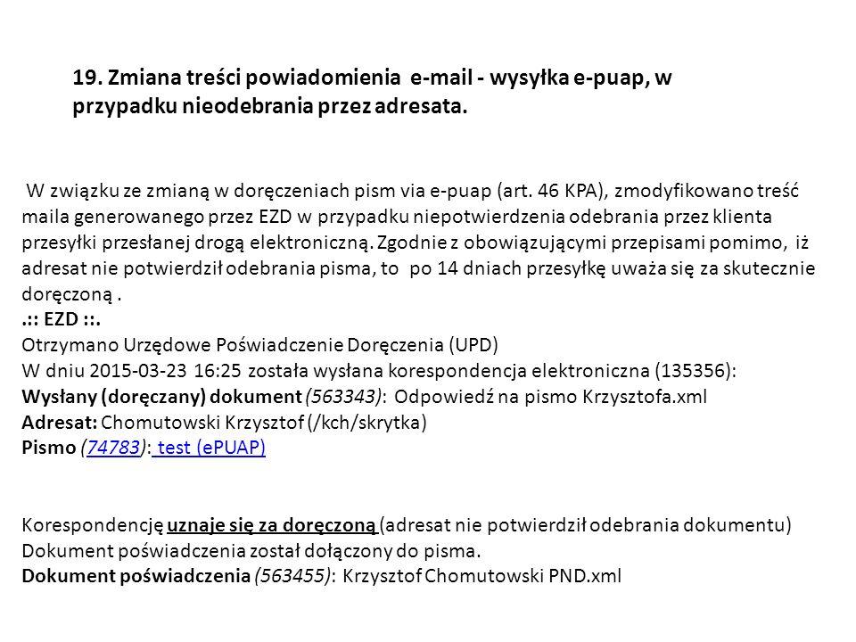 19. Zmiana treści powiadomienia e-mail - wysyłka e-puap, w przypadku nieodebrania przez adresata.