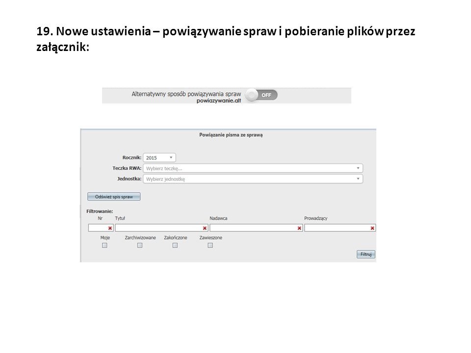 19. Nowe ustawienia – powiązywanie spraw i pobieranie plików przez załącznik: