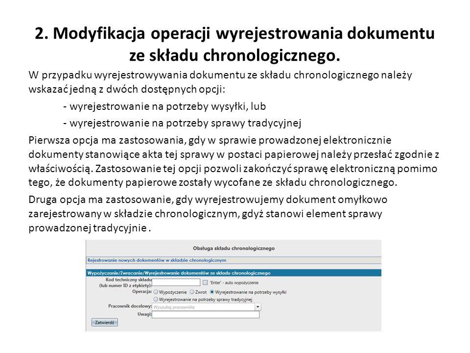 2. Modyfikacja operacji wyrejestrowania dokumentu ze składu chronologicznego.