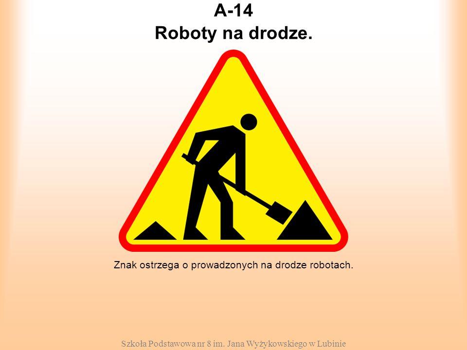 A-14 Roboty na drodze. Znak ostrzega o prowadzonych na drodze robotach.