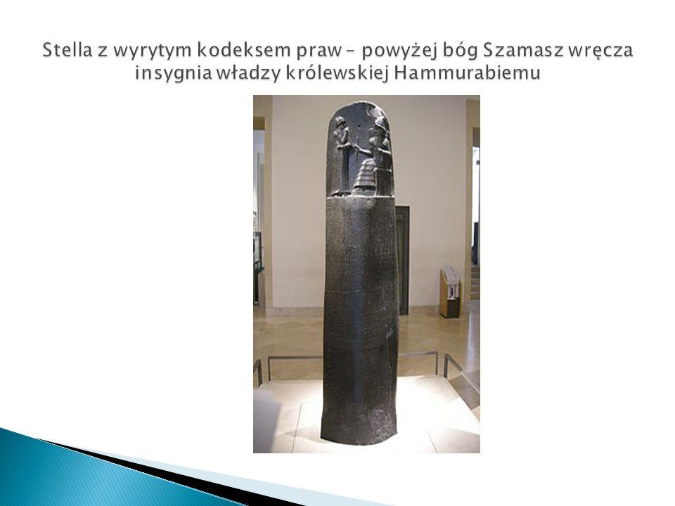 Stella z wyrytym kodeksem praw – powyżej bóg Szamasz wręcza insygnia władzy królewskiej Hammurabiemu