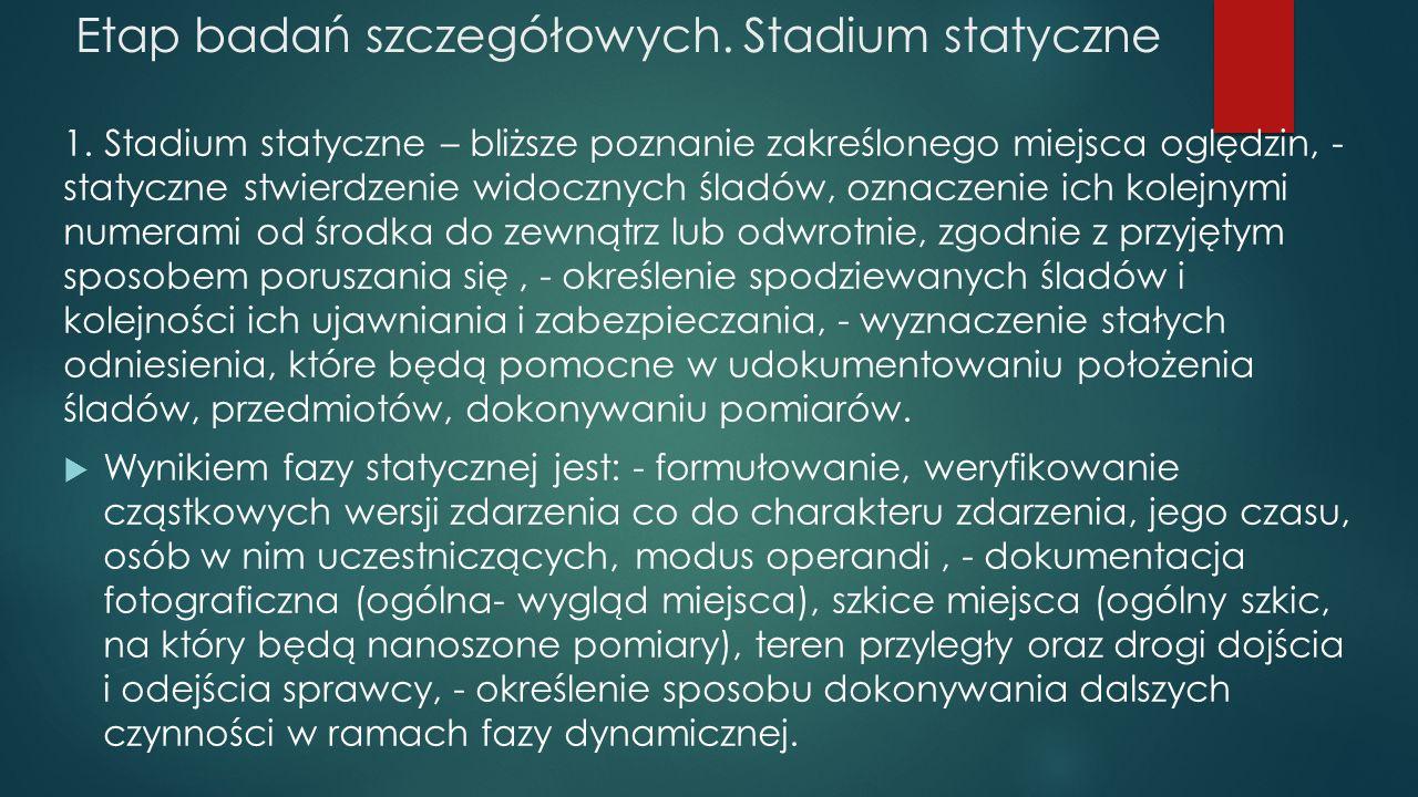 Etap badań szczegółowych. Stadium statyczne