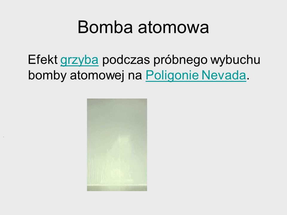 Bomba atomowa Efekt grzyba podczas próbnego wybuchu bomby atomowej na Poligonie Nevada. .