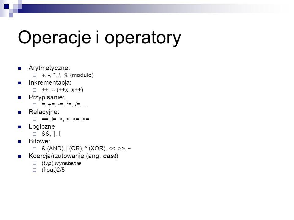 Operacje i operatory Arytmetyczne: Inkrementacja: Przypisanie: