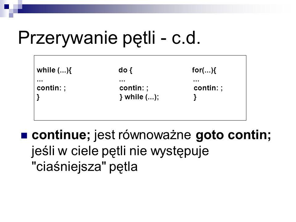 Przerywanie pętli - c.d. while (...){ do { for(...){